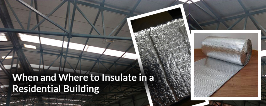 When and Where to Insulate in a Residential Building