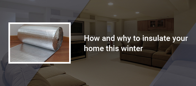 How and Why to Insulate your Home this Winter