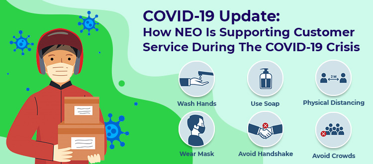 COVID-19 Update: How NEO Is Supporting Customer Service During The COVID-19 Crisis?