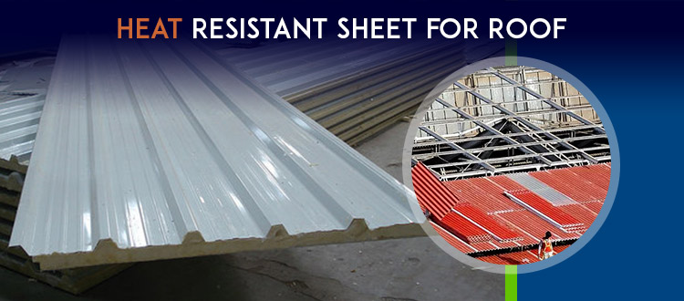 Heat Resistant Sheet for Roof: is it a Good Choice?