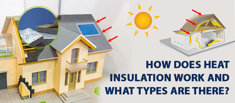 How Does Heat Insulation Work and What are its Types?